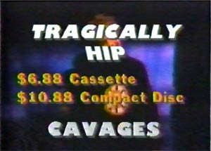 Buy The Tragically Hip at Cavages. See you at the food court!