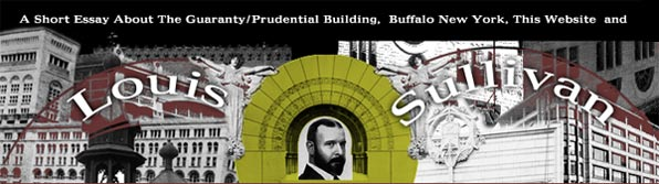 A Short Essay About The Guaranty/Prudential Building, Buffalo, New York, This Website and Louis Sullivan